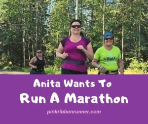 Anita Wants To Run A Marathon