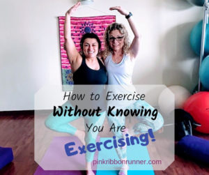 How to Exercise Without Knowing You are Exercising