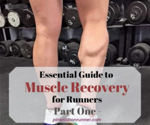 Runner's Guide to Muscle Recovery - PART ONE