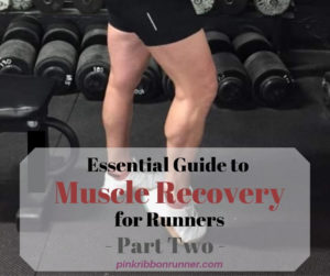 Runner's Guide to Muscle Recovery - PART TWO