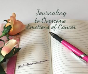 Journaling to Overcome Emotions of Cancer