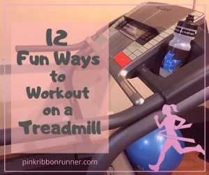 12 Fun Ways to Workout on a Treadmill