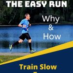 The Easy Run and Running Slow to Race Faster
