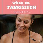 What to Eat when on Tamoxifen