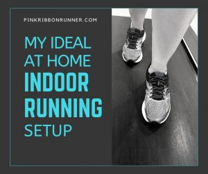 My Ideal At Home Indoor Running Setup