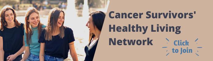 Cancer Survivor Healthy Living Network