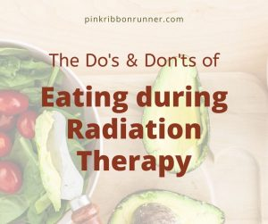 Do's & Don'ts of Eating During Cancer Radiation Therapy