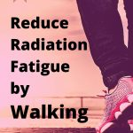 A walk helps with cancer fatigue and radiotherapy